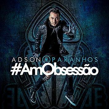 #Amobsessão