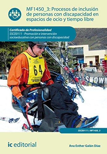 Procesos de inclusión de personas con discapacidad en espacios de ocio y tiempo libre. SSCE0111