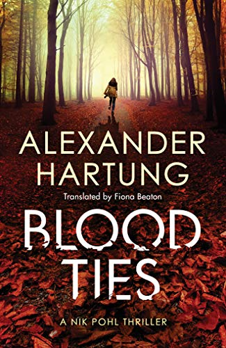 Blood Ties (A Nik Pohl Thriller, 2, Band 2)