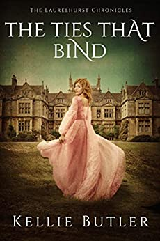 The Ties that Bind (The Laurelhurst Chronicles Book 5) by [Kellie Butler]