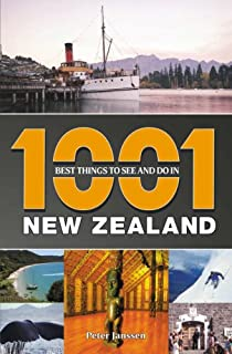 1001 Best Things to See and Do in New Zealand
