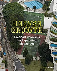 Uneven Growth: Tactical Urbanisms for Expanding Megacities