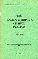Trade and Shipping of Hull, 1500-1700