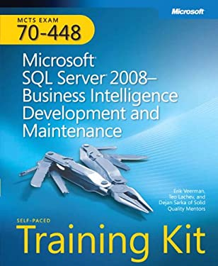 MCTS Self-Paced Training Kit (Exam 70-448): Microsoft® SQL Server® 2008 Business Intelligence Development and Maintenance (Microsoft Press Training Kit)