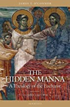 The Hidden Manna: A Theology of the Eucharist by Rev. James T. O'Connor (2005-03-15)