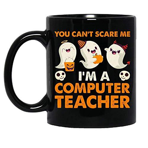 N\A You Can 't Scare Me I' m A Computer Teacher Disfraz de Halloween Fiesta Escuela Taza de cermica Tazas de caf grficas Tazas Negras Tapas de t Novedad Personalizada 11 oz