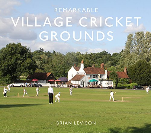 Levison, B: Remarkable Village Cricket Grounds (Remarkable Illustrated Sports)