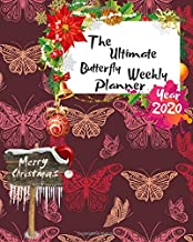The Ultimate Merry Christmas Butterfly Weekly Planner Year 2020: Best Gift For All Age, Keep Track Planning Notebook & Organizer Logbook For Weekly ... Your Goals With The Pretty Modern Calendar