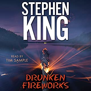Drunken Fireworks                   By:                                                                                                                                 Stephen King                               Narrated by:                                                                                                                                 Tim Sample                      Length: 1 hr and 20 mins     1,415 ratings     Overall 4.2