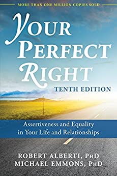 [Robert Alberti, Michael Emmons]のYour Perfect Right: Assertiveness and Equality in Your Life and Relationships (English Edition)