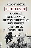 El diluvio: La Gran Guerra y la reconstrucción del orden mundial (1916-1931) (Memoria Crítica)