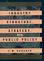 Industry Structure, Strategy, and Public Policy (The Harpercollins Series in Economics)