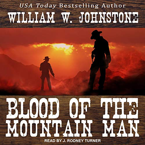 Blood of the Mountain Man Audiobook By William W. Johnstone cover art