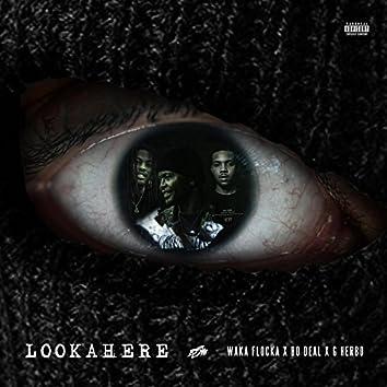 Lookahere (feat. Waka Flocka & G Herbo)