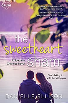 The Sweetheart Sham (Southern Charmed Book 1) by [Danielle Ellison]