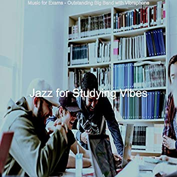 Music for Exams - Outstanding Big Band with Vibraphone