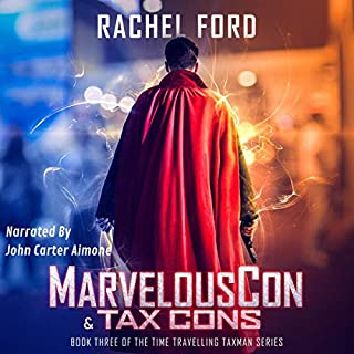 MarvelousCon & Tax Cons     Time Travelling Taxman, Book 3              By:                                                                                                                                 Rachel Ford                               Narrated by:                                                                                                                                 John Carter Aimone                      Length: 6 hrs and 42 mins     Not rated yet     Overall 0.0
