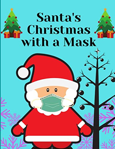 Santa's Christmas with a Mask: Funny Merry Christ-Mask Christmas Santa for Women Men Kids Fun Childrens Christmas Gift 120 Pages to lined with Santa Claus, Reindeer, Snowmen & More!