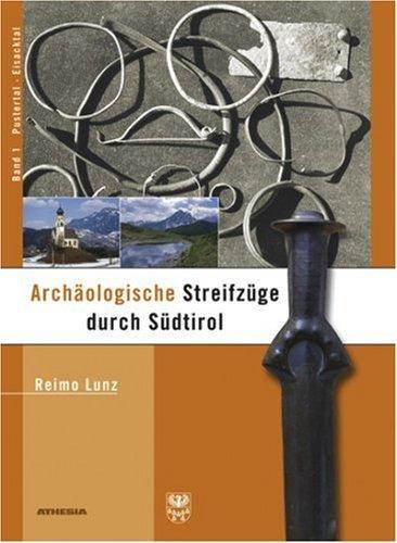 Archäologische Streifzüge durch Südtirol: Band 1: Pustertal und Eisacktal by Reimo Lunz (2004-12-17)