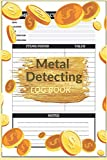 Metal Detecting Log Book: Metal detectorists journal to record date, location, metal detector machine used and settings, items found and notes. The ... Detecting Statistics & Improve your Skills .