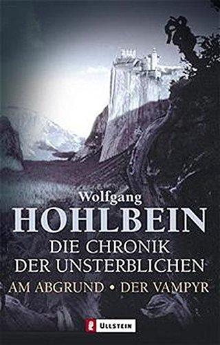 Die Chronik der Unsterblichen 1 und 2: Am Abgrund / Der Vampyr. Zwei Romane in einem Band