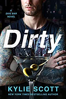 Dirty: A Dive Bar Novel (Dive Bar Series Book 1) by [Kylie Scott]