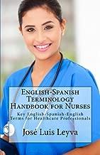 English-Spanish Terminology Handbook for Nurses: Key English-Spanish-English Terms for Healthcare Professionals