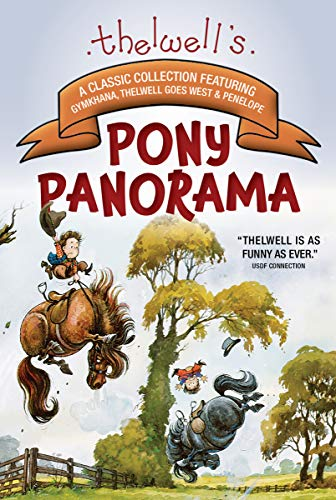 Compare Textbook Prices for Thelwell's Pony Panorama: Soundness and Comfort with Back Analysis and Correct Use of Saddles and Pads  ISBN 9781570769313 by Thelwell, Norman