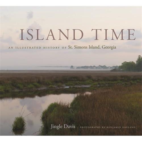 Island Time An Illustrated History Of St Simons Island Georgia
