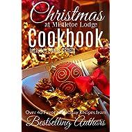 Christmas at Mistletoe Lodge COOKBOOK: Recipes from Romance Authors