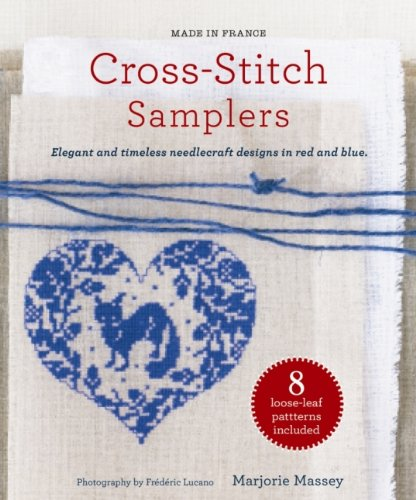 Made in France: Cross-Stitch Samplers: Elegant and Timeless Needlecraft Designs in Red and Blue