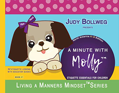 A Minute with Molly: Etiquette Essentials for Children (Living a Manner's Mindset Book 1) (English Edition)
