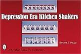 Depression Era Kitchen Shakers (Schiffer Book for Collectors)