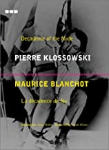 Decadence of the Nude: Pierre Klossowski, Maurice Blanchot (La Decadence Du Nu) (Revisions Series, No. 3)