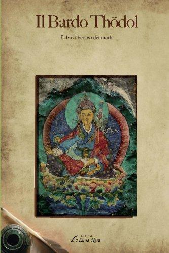 Il bardo Thödol. Libro tibetano dei morti