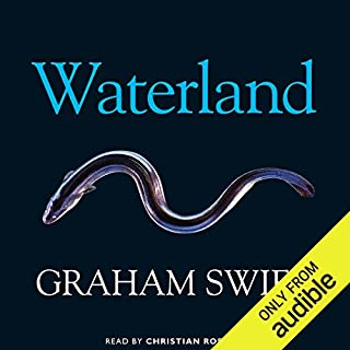 Waterland                   Written by:                                                                                                                                 Graham Swift                               Narrated by:                                                                                                                                 Christian Rodska                      Length: 12 hrs and 38 mins     1 rating     Overall 4.0