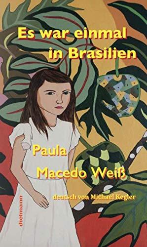 Es war einmal in Brasilien: Eine Kindheit und Jugend