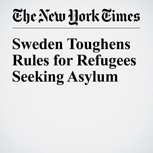 Sweden Toughens Rules for Refugees Seeking Asylum audiobook cover art