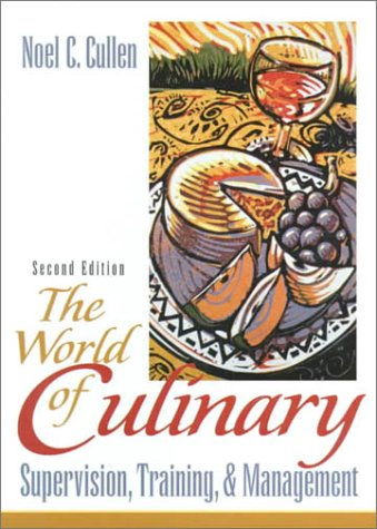 The World of Culinary Supervision, Training, and Management (2nd Edition)