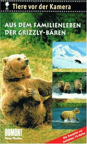 Tiere vor der Kamera: Aus dem Familienleben der Grizzly-Bären