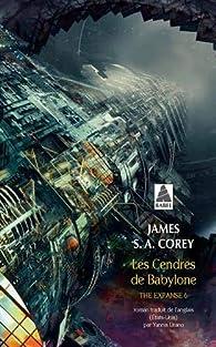 The Expanse, tome 6 : Les cendres de Babylone par James S.A. Corey