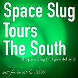 Space Slug Tours the South