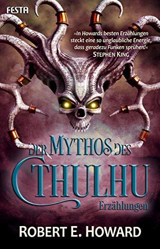 Der Mythos des Cthulhu: Erzählungen von [Robert E. Howard]