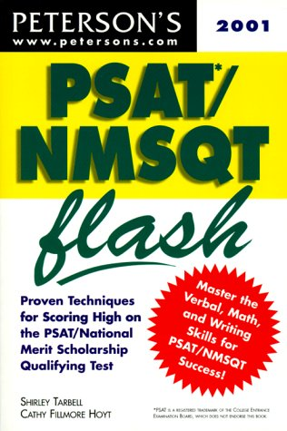 Compare Textbook Prices for Peterson's Psat/Nmsqt Flash: The Quick Way to Build Math, Verbal, and Writing Skills for the New Psat/Nmsqt--And Beyond Psat/Nmsqt Flash, 2001 2nd Rev Edition ISBN 9780768905120 by Tarbell, Shirley,Hoyt, Cathy Fillmore,Peterson's Guides,Peterson's