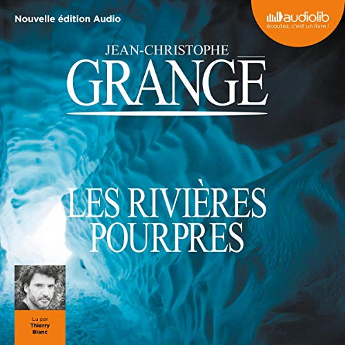 Les Rivières pourpres Audiobook By Jean-Christophe Grangé cover art