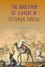The Abolition of Slavery in Ottoman Tunisia