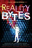 Reality Bytes: Innovative Learning Using Augmented and Virtual Reality