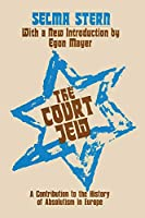 Court Jew: Contribution to the History of Absolutism in Europe (Judaica)