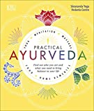 Practical Ayurveda: Find Out Who You Are and...