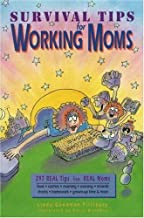 Survival Tips for Working Moms: 297 Real Tips from Real Moms